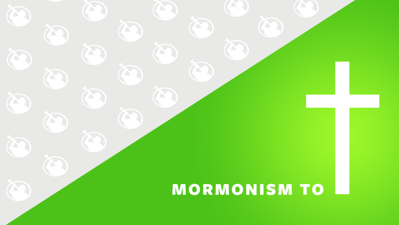 From Mormonism to Christianity | Cru